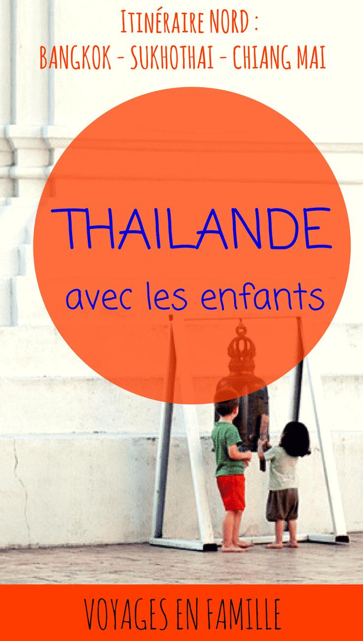Thaïlande en famille : Bangko, Sukothai, Chiang Mai, guide pratique
