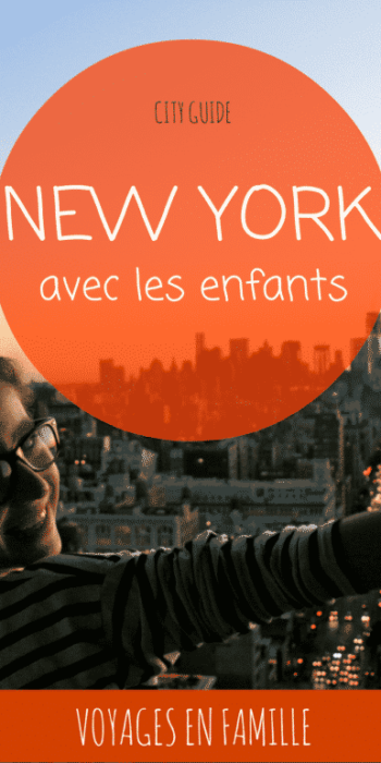 NEW YORK en famille, guide pratique