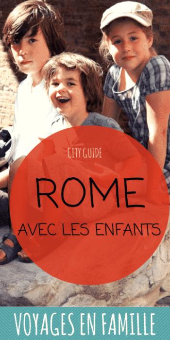 Rome en famille, nos coups de coeur et meilleures adresses
