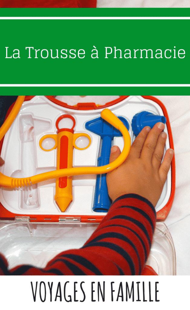 Les indispensables à emporter dans la trousse à pharmacie quand on voyage avec des enfants