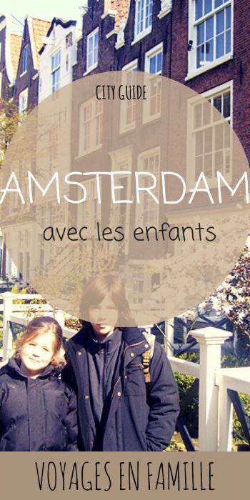 Amsterdam en famille guide pratique