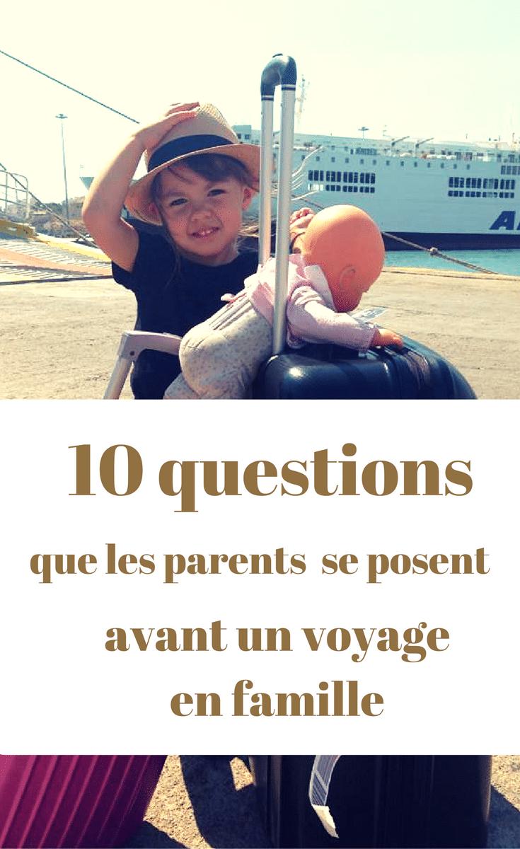 10 questions que les parents se posent avant de voyager en famille