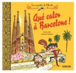 Les Enquêtes De Mirette : Qué Calor à Barcelone !