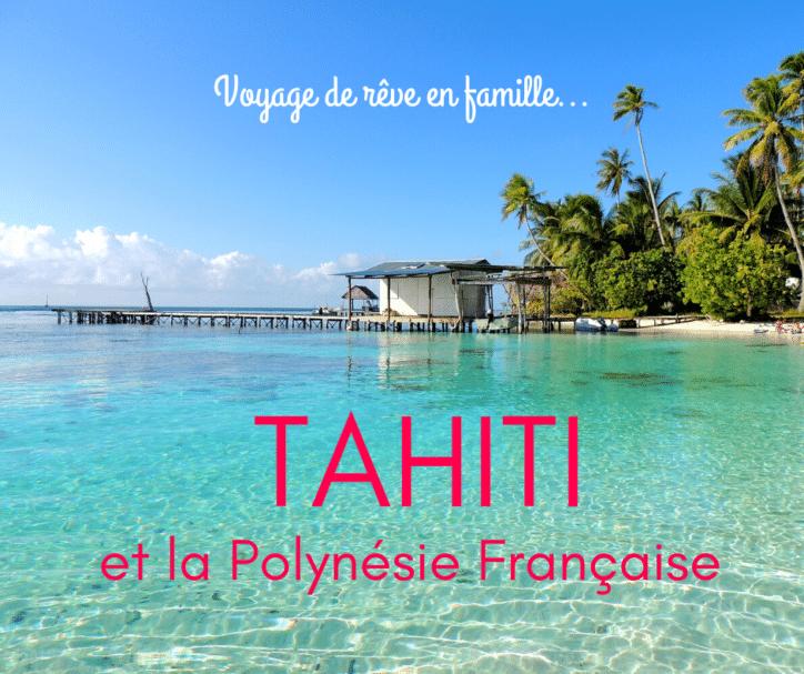 Tahiti Polynesie en famille blog voyage